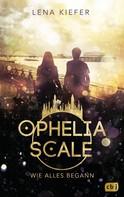 Lena Kiefer: Ophelia Scale - Wie alles begann ★★★★