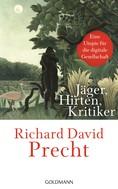 Richard David Precht: Jäger, Hirten, Kritiker ★★★★
