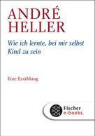 André Heller: Wie ich lernte, bei mir selbst Kind zu sein ★★★★