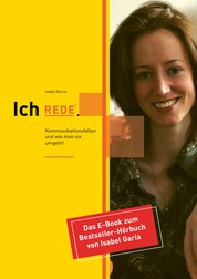 Ich REDE. Kommunikationsfallen und wie man sie umgeht - Das E-Book zum Bestseller-Hörbuch von Isabel García
