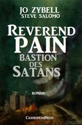 Reverend Pain: Bastion des Satans - Band 8 der Cassiopeiapress Horror-Serie