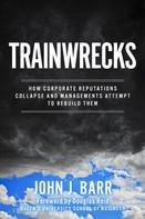 John J. Barr: Trainwrecks