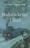 Gerhart Hauptmann: Bahnwärter Thiel ★★★★★