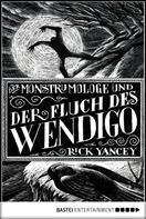 Rick Yancey: Der Monstrumologe und der Fluch des Wendigo ★★★★