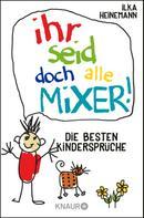Ilka Heinemann: Ihr seid doch alle Mixer! ★★★