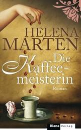 Die Kaffeemeisterin - Roman