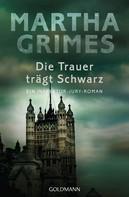 Martha Grimes: Die Trauer trägt Schwarz ★★★★