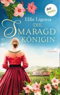 Elfie Ligensa: Die Smaragdkönigin