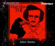 Select Stories of Edgar Allan Poe (Unabridged)
