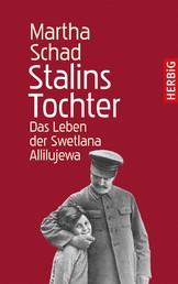 Stalins Tochter - Das Leben der Swetlana Allilujewa