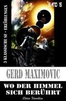 Gerd Maximovic: Wo der Himmel sich berührt