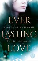 Lauren Palphreyman: Everlasting Love - Ruf der Unterwelt