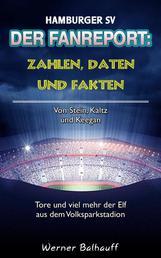 Hamburger SV – Zahlen, Daten und Fakten des Dino der Bundesliga - Von Stein, Kaltz und Keegan – Tore und viel mehr der Elf aus dem Volksparkstadion