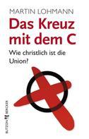 Martin Lohmann: Das Kreuz mit dem C