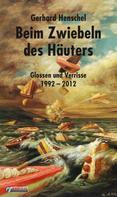 Gerhard Henschel: Beim Zwiebeln des Häuters ★★★★★