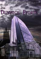 Arthur Gordon Wolf: Die Dunwich-Pforte