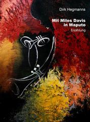 Mit Miles Davis in Maputo