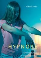 Matthias Felder: Hypnose