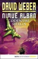 David Weber: Nimue Alban: Codename: Merlin ★★★★