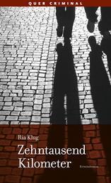 Zehntausend Kilometer - Kriminalroman