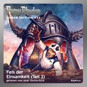 """Perry Rhodan Silber Edition 125: Fels der Einsamkeit (Teil 2) - Perry Rhodan-Zyklus """"Die Kosmische Hanse"""""""