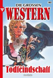 Die großen Western 302 - Todfeindschaft