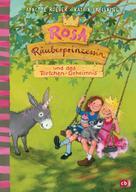 Annette Roeder: Rosa Räuberprinzessin und das Törtchengeheimnis
