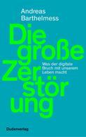 Andreas Barthelmess: Die große Zerstörung
