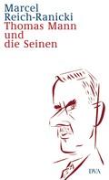 Marcel Reich-Ranicki: Thomas Mann und die Seinen ★★★★★