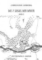 Christian Linberg: Die sieben Siegel der Dakyr - Band 3 - Attravals Grab