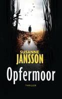 Susanne Jansson: Opfermoor ★★★★