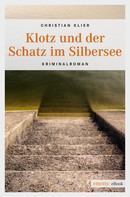 Christian Klier: Klotz und der Schatz im Silbersee ★★★