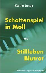 Schattenspiel in Moll und Stillleben Blutrot - 2 Kriminalromane in einem Band
