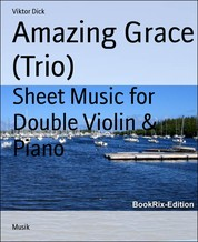 Amazing Grace (Trio) - Sheet Music for Double Violin & Piano