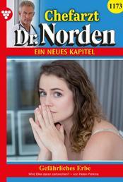Chefarzt Dr. Norden 1173 – Arztroman - Gefährliches Erbe