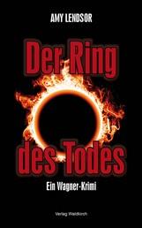 Der Ring des Todes - Ein Wagner Krimi