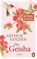 Arthur Golden: Die Geisha ★★★★★