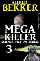Alfred Bekker: Mega Killer 3 (Science Fiction Serial) ★★★★