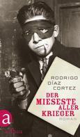 Rodrigo Diaz Cortez: Der mieseste aller Krieger