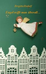 Engel trifft man überall ... - 24 Weihnachtsgeschichten