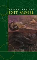 Mischa Martini: Exit Mosel ★★★★