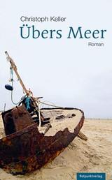 Übers Meer - Roman