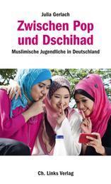 Zwischen Pop und Dschihad - Muslimische Jugendliche in Deutschland