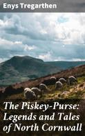 Enys Tregarthen: The Piskey-Purse: Legends and Tales of North Cornwall