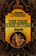 Alexandre Dumas: Die drei Musketiere. Band III