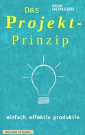 Mina Homann: Das Projekt-Prinzip: einfach. effektiv. produktiv.