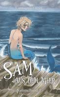 Isabell Schmitt-Egner: Sam aus dem Meer - Sammelband 1