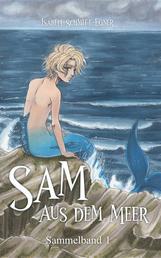 Sam aus dem Meer - Sammelband 1