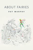Pat Murphy: About Fairies