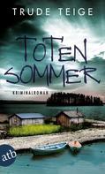 Trude Teige: Totensommer ★★★★